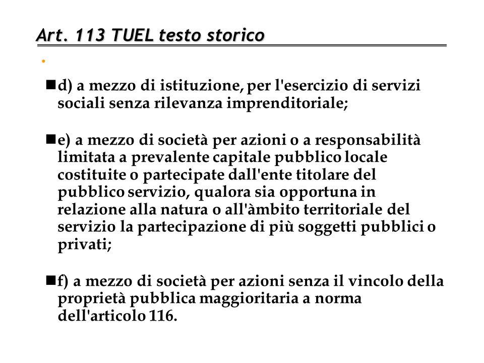 Art. 113 TUEL testo storico . d) a mezzo di istituzione, per l esercizio di servizi sociali senza rilevanza imprenditoriale;