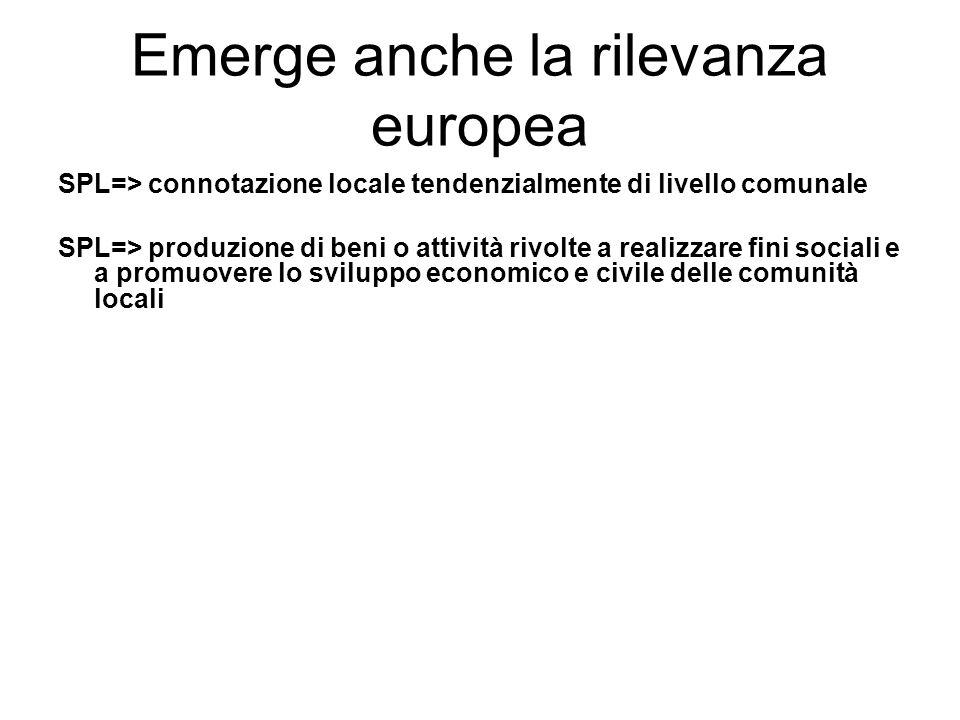 Emerge anche la rilevanza europea