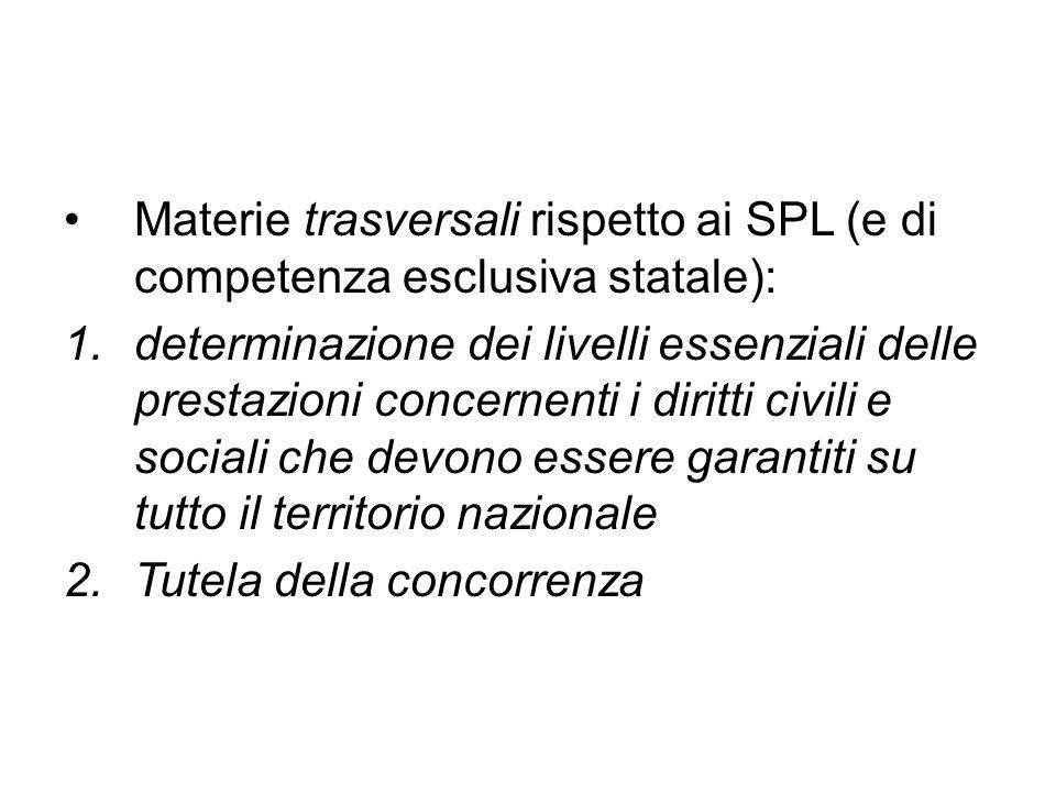 Materie trasversali rispetto ai SPL (e di competenza esclusiva statale):