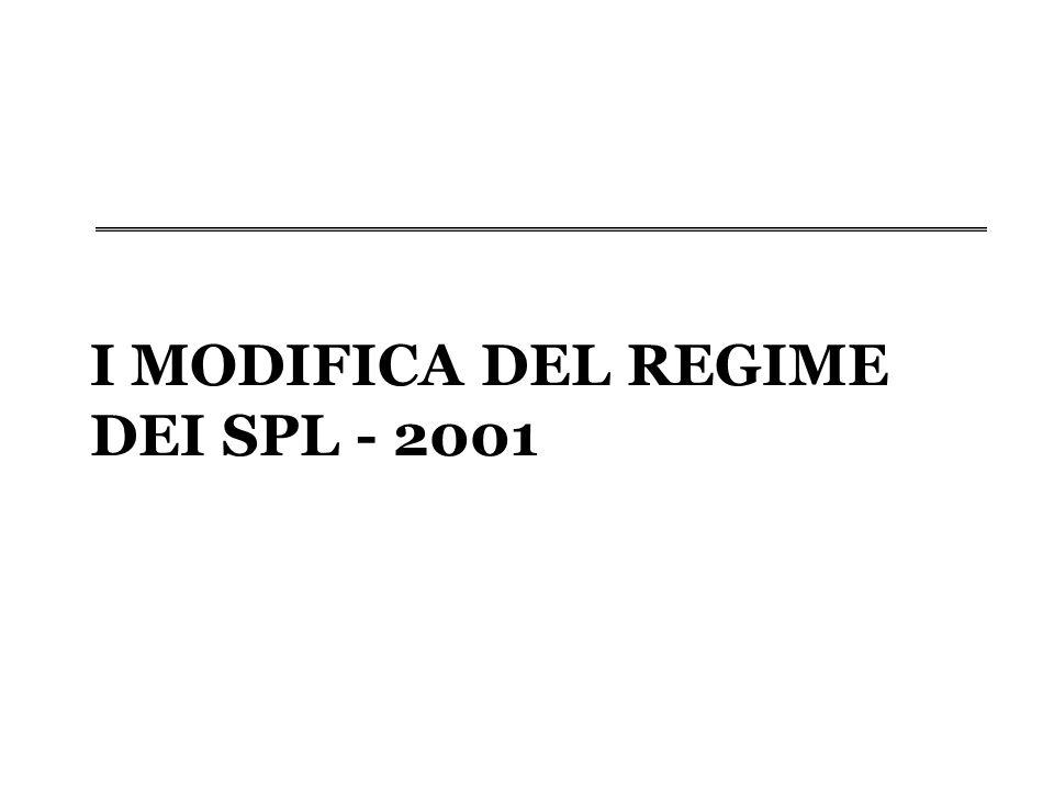 I MODIFICA DEL REGIME DEI SPL - 2001