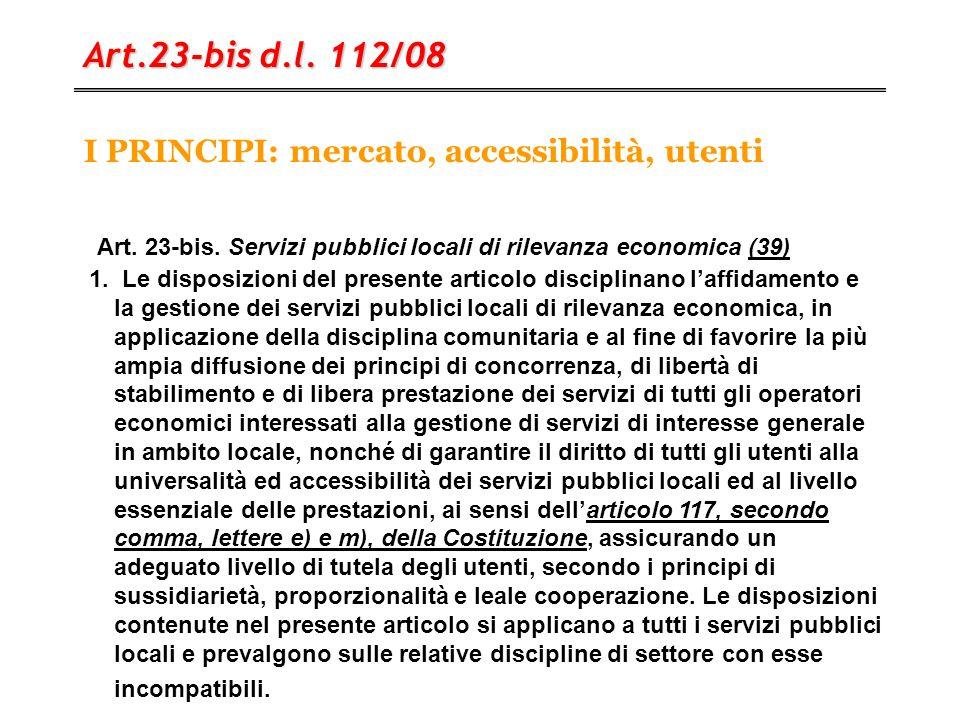 I PRINCIPI: mercato, accessibilità, utenti