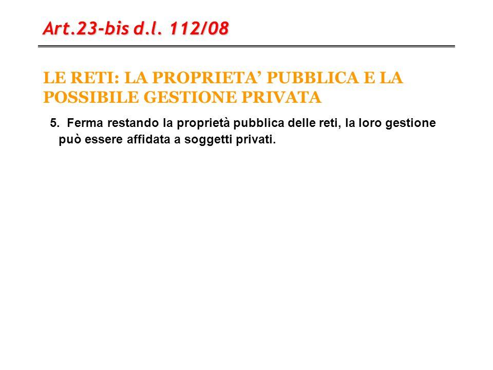 LE RETI: LA PROPRIETA' PUBBLICA E LA POSSIBILE GESTIONE PRIVATA