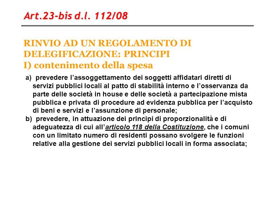 Art.23-bis d.l. 112/08 RINVIO AD UN REGOLAMENTO DI DELEGIFICAZIONE: PRINCIPI I) contenimento della spesa.