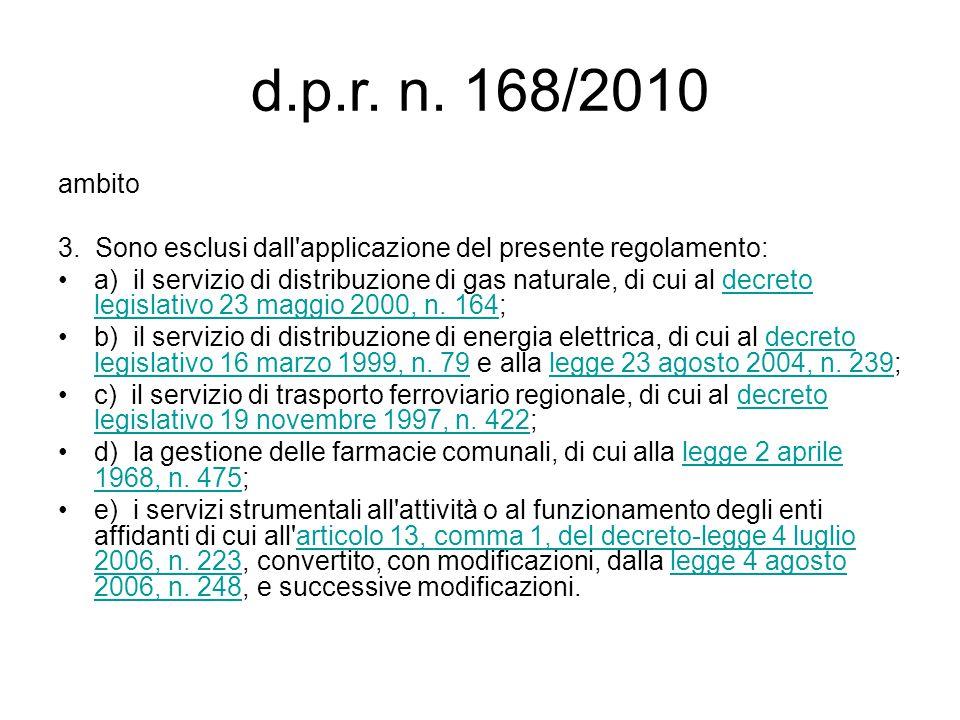 d.p.r. n. 168/2010 ambito. 3. Sono esclusi dall applicazione del presente regolamento: