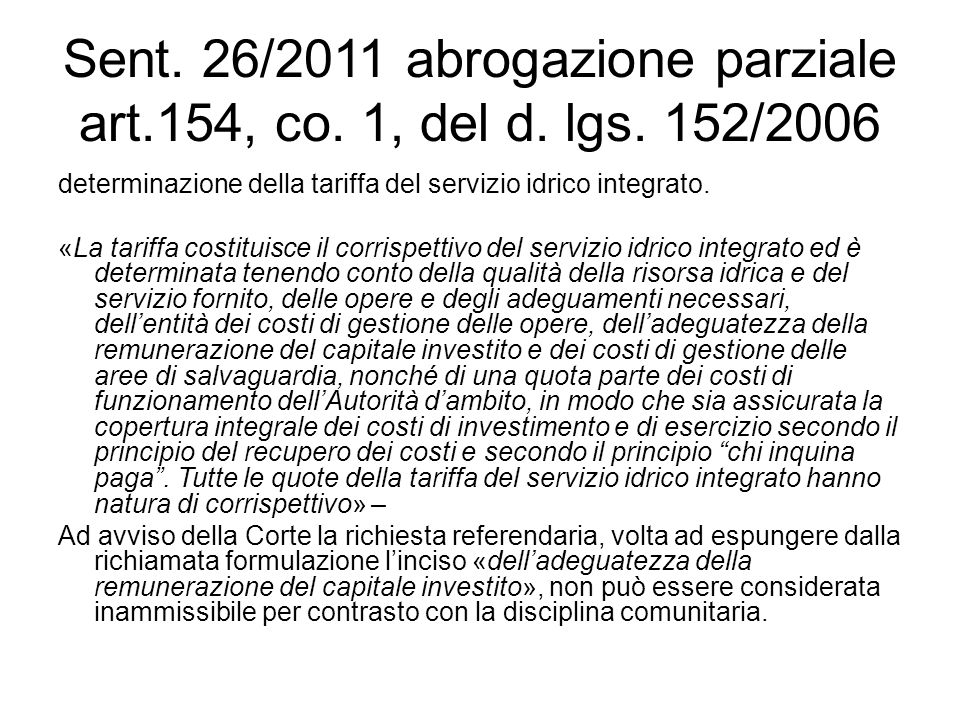 Sent. 26/2011 abrogazione parziale art. 154, co. 1, del d. lgs
