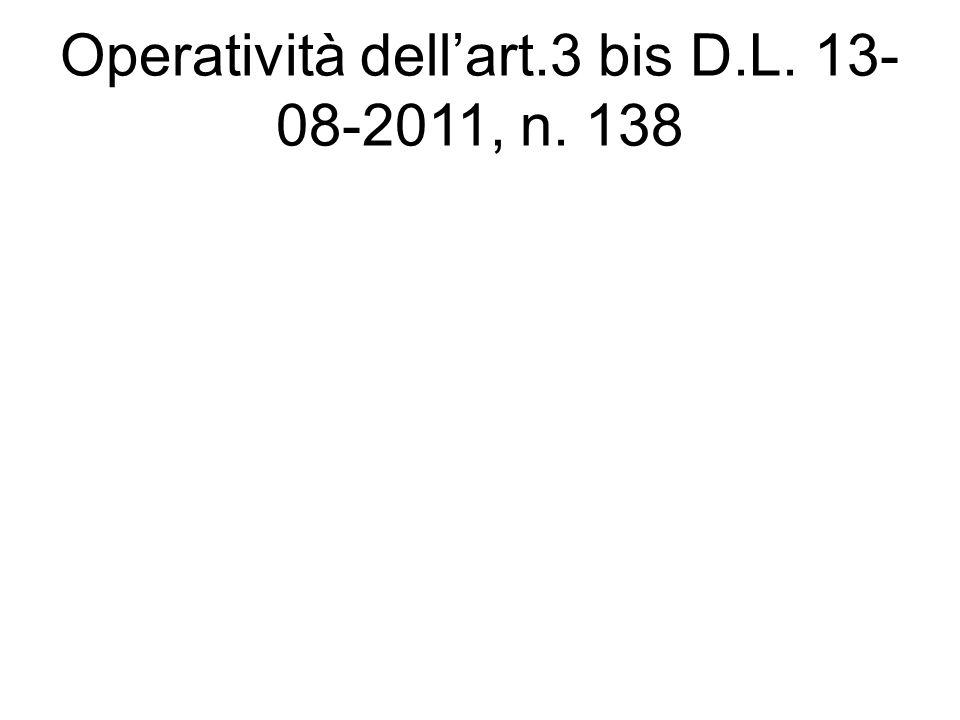 Operatività dell'art.3 bis D.L. 13-08-2011, n. 138