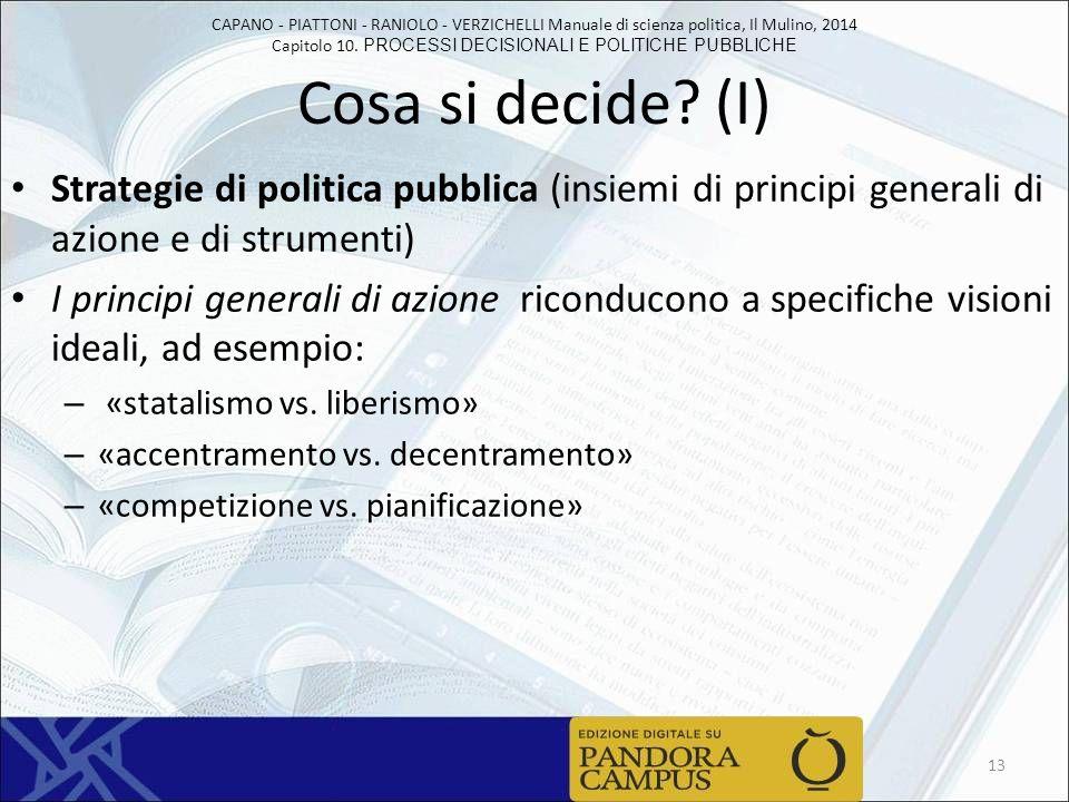 Cosa si decide (I) Strategie di politica pubblica (insiemi di principi generali di azione e di strumenti)