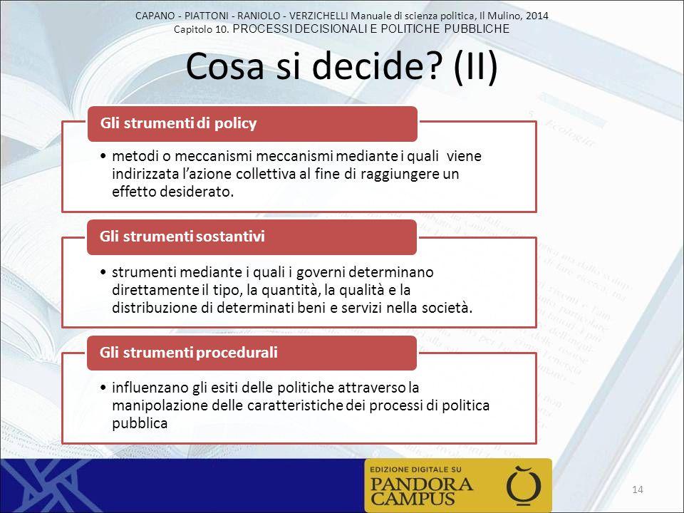 Cosa si decide (II) Gli strumenti di policy Gli strumenti sostantivi
