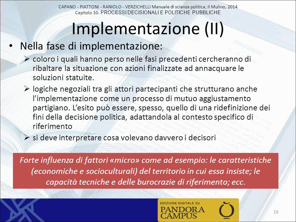 Implementazione (II) Nella fase di implementazione: