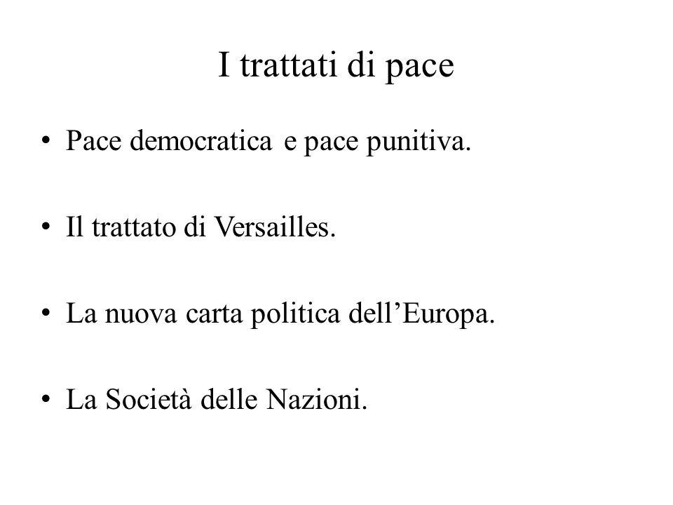 I trattati di pace Pace democratica e pace punitiva.
