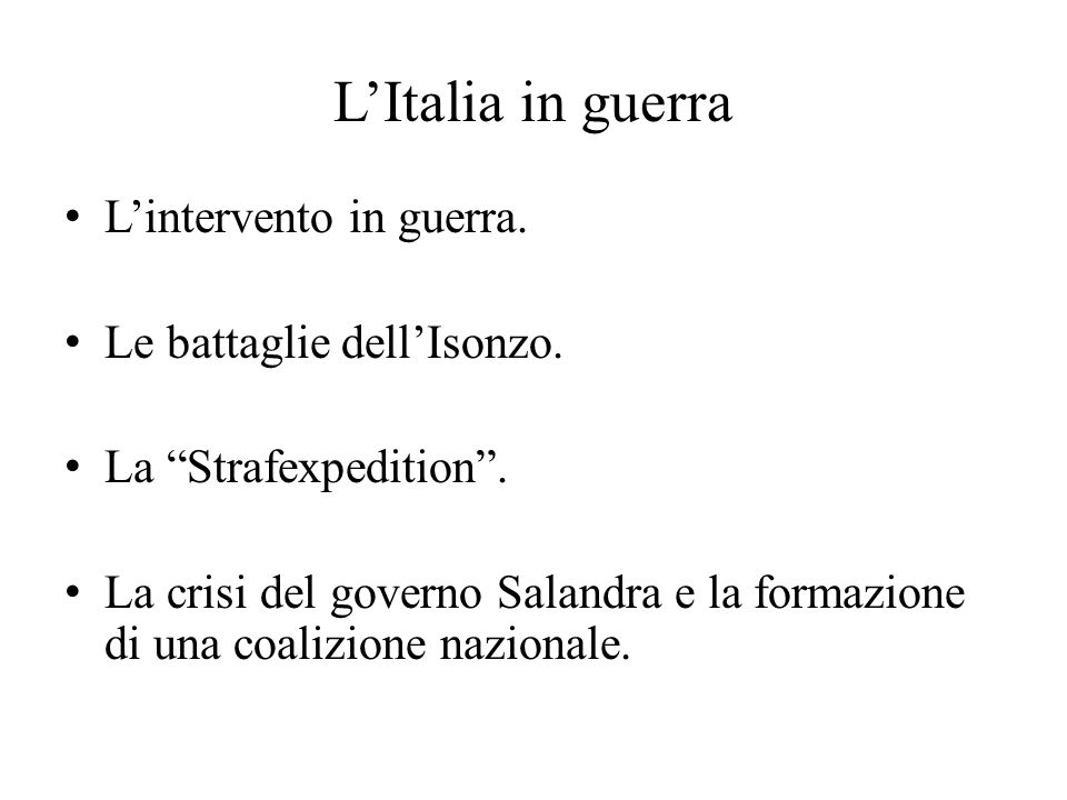 L'Italia in guerra L'intervento in guerra. Le battaglie dell'Isonzo.