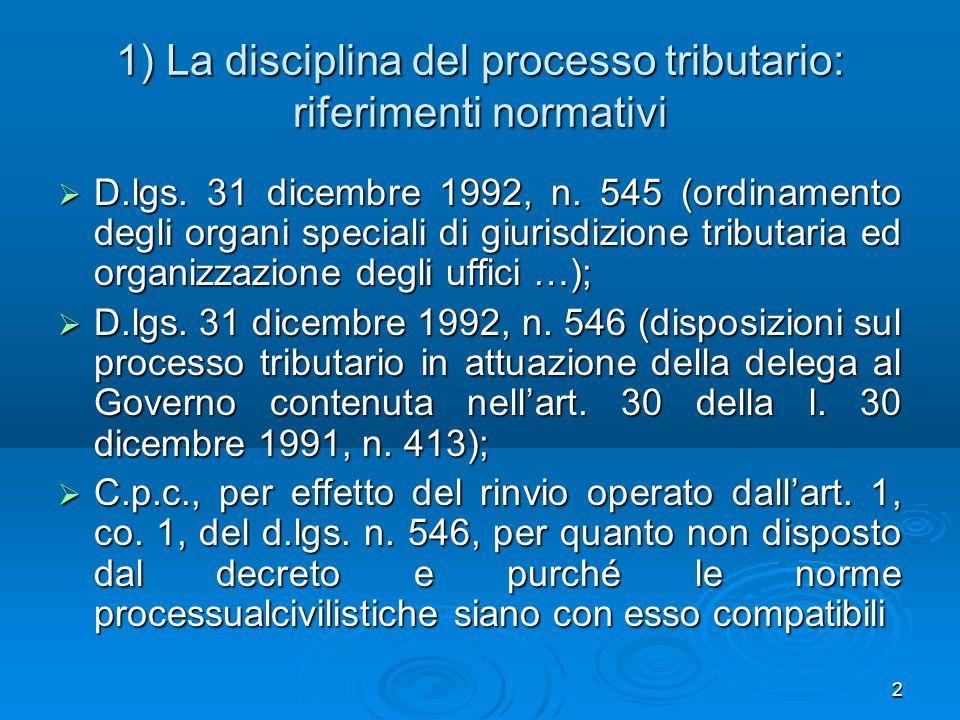 1) La disciplina del processo tributario: riferimenti normativi