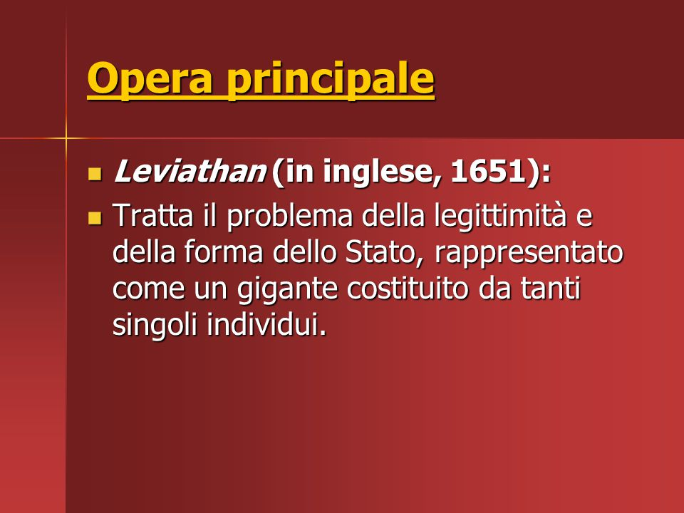 Opera principale Leviathan (in inglese, 1651):