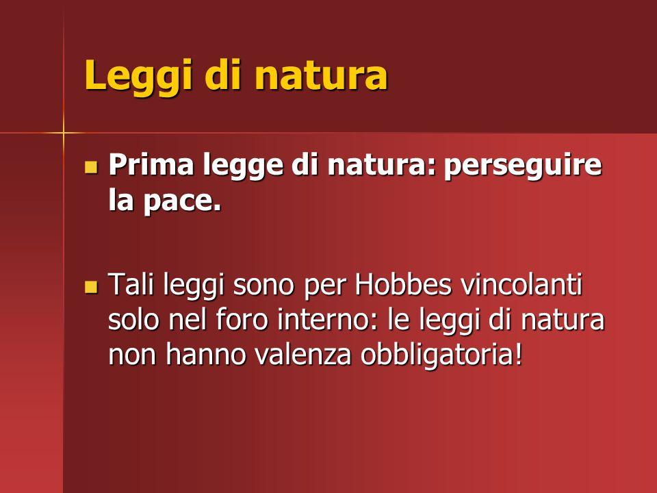 Leggi di natura Prima legge di natura: perseguire la pace.