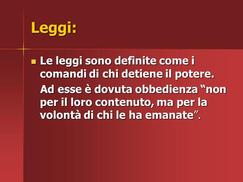 Leggi: Le leggi sono definite come i comandi di chi detiene il potere.