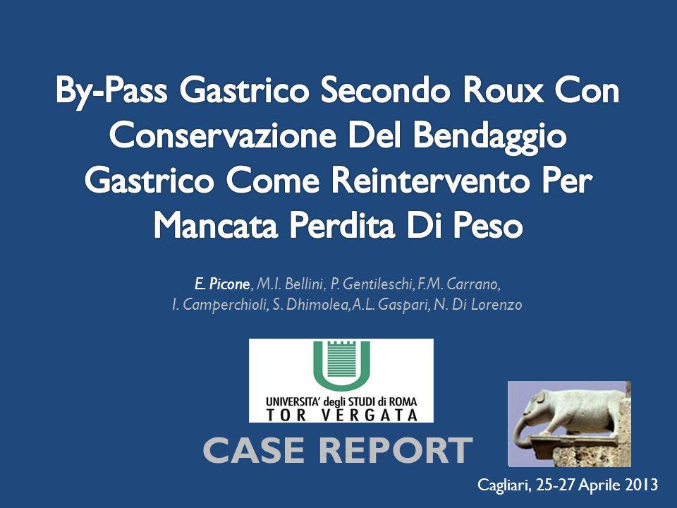 By-Pass Gastrico Secondo Roux Con Conservazione Del Bendaggio Gastrico Come Reintervento Per Mancata Perdita Di Peso CASE REPORT
