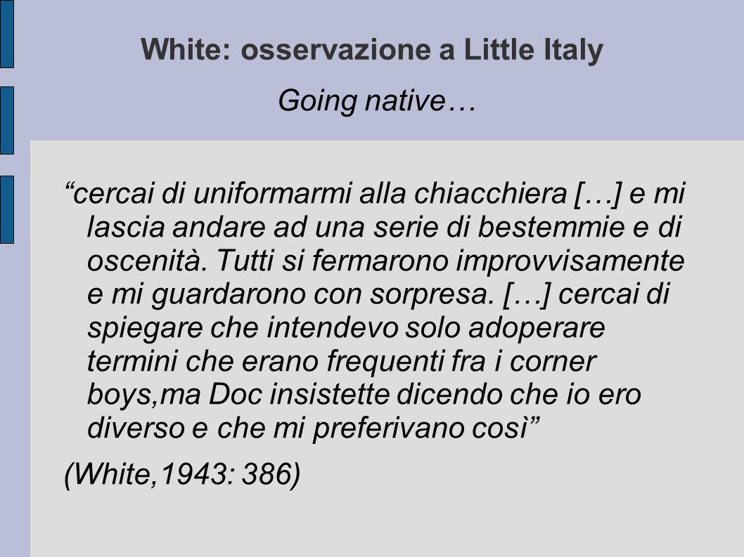 White: osservazione a Little Italy