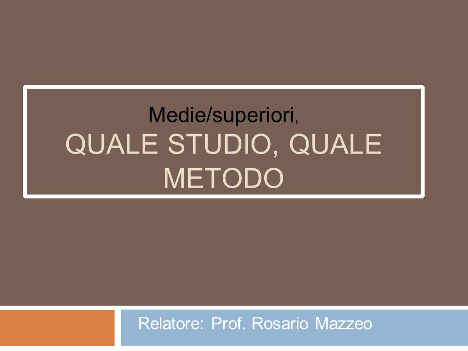 Medie/superiori, QUALE STUDIO, QUALE METODO
