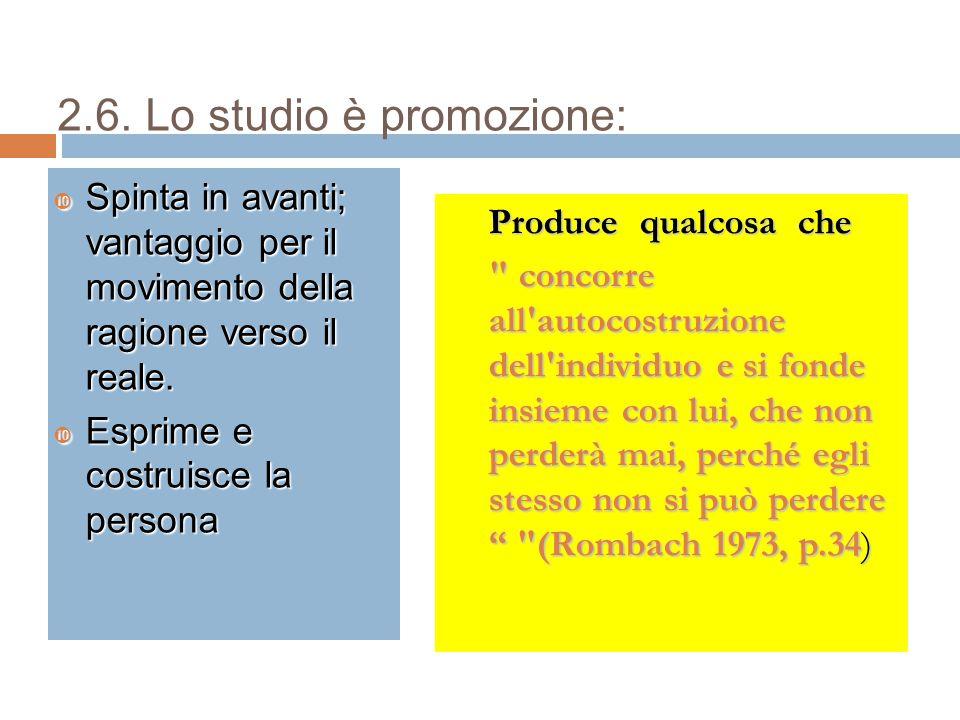 2.6. Lo studio è promozione: