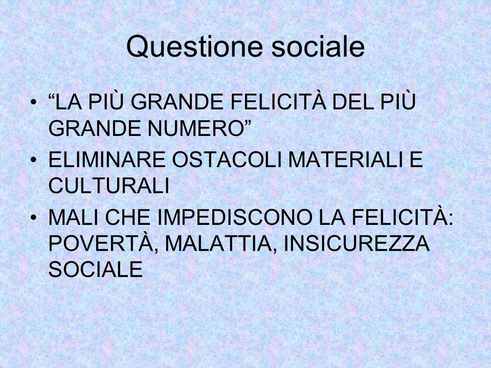 Questione sociale LA PIÙ GRANDE FELICITÀ DEL PIÙ GRANDE NUMERO