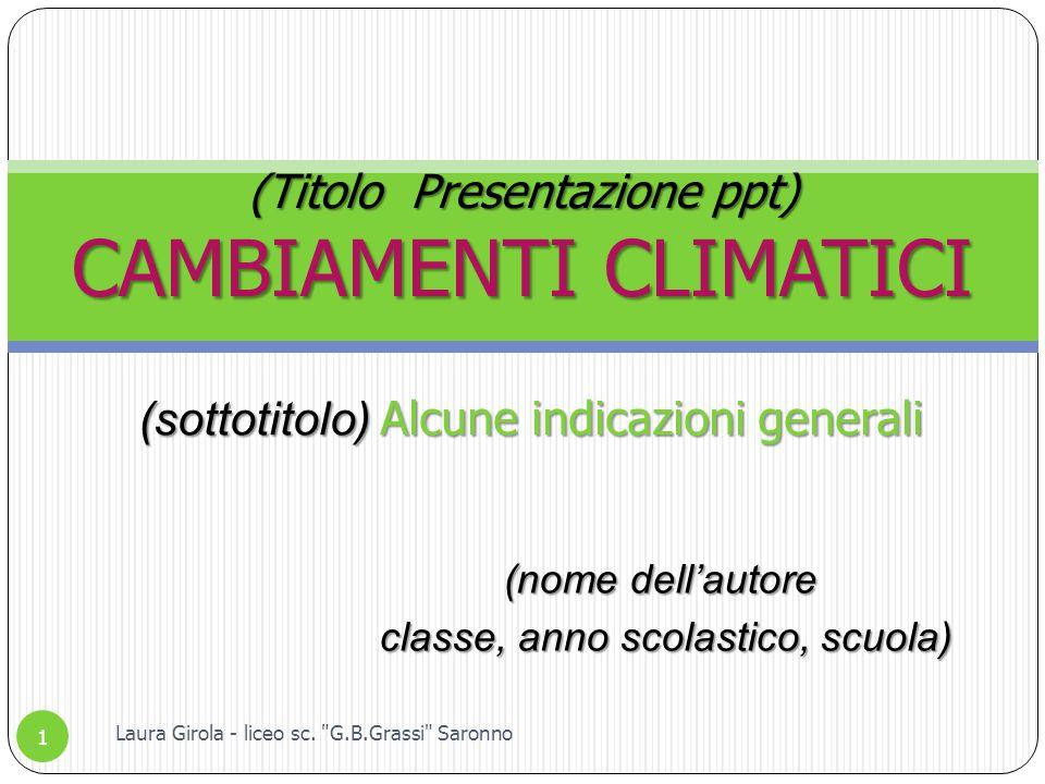 (Titolo Presentazione ppt) CAMBIAMENTI CLIMATICI