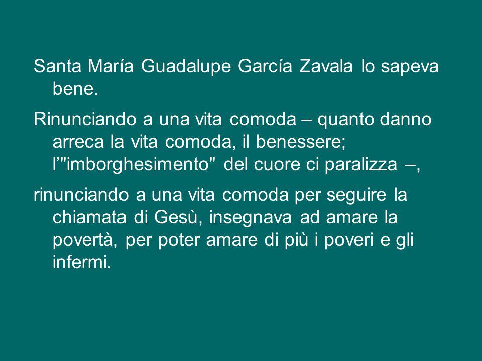 Santa María Guadalupe García Zavala lo sapeva bene