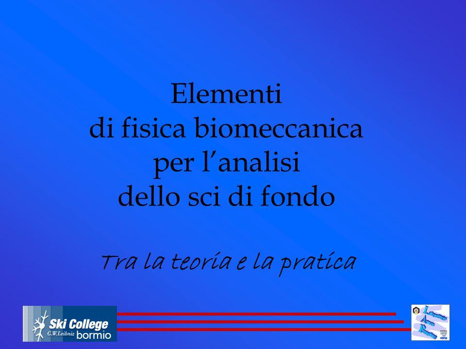 Elementi di fisica biomeccanica per l'analisi dello sci di fondo Tra la teoria e la pratica