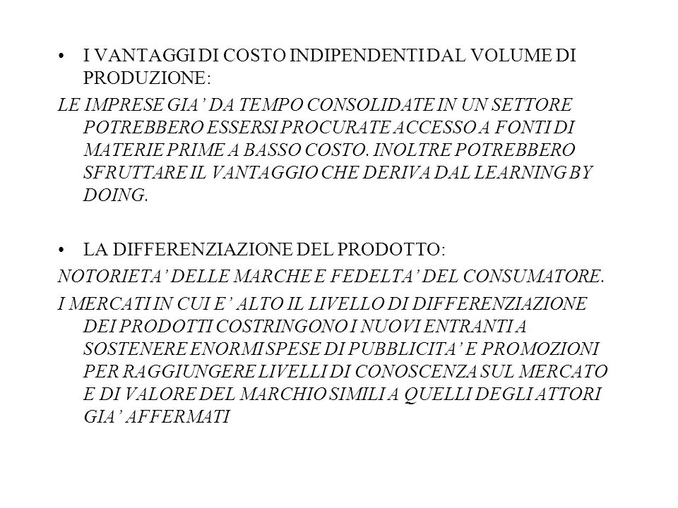 I VANTAGGI DI COSTO INDIPENDENTI DAL VOLUME DI PRODUZIONE: