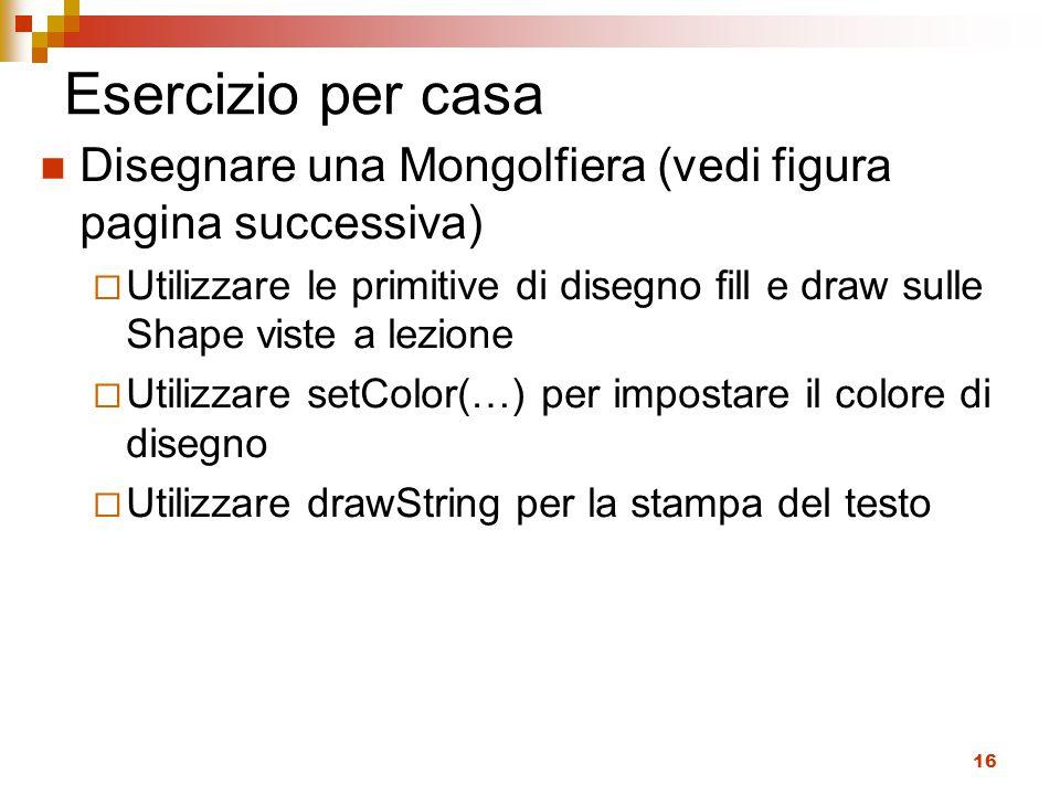 Esercizio per casa Disegnare una Mongolfiera (vedi figura pagina successiva)