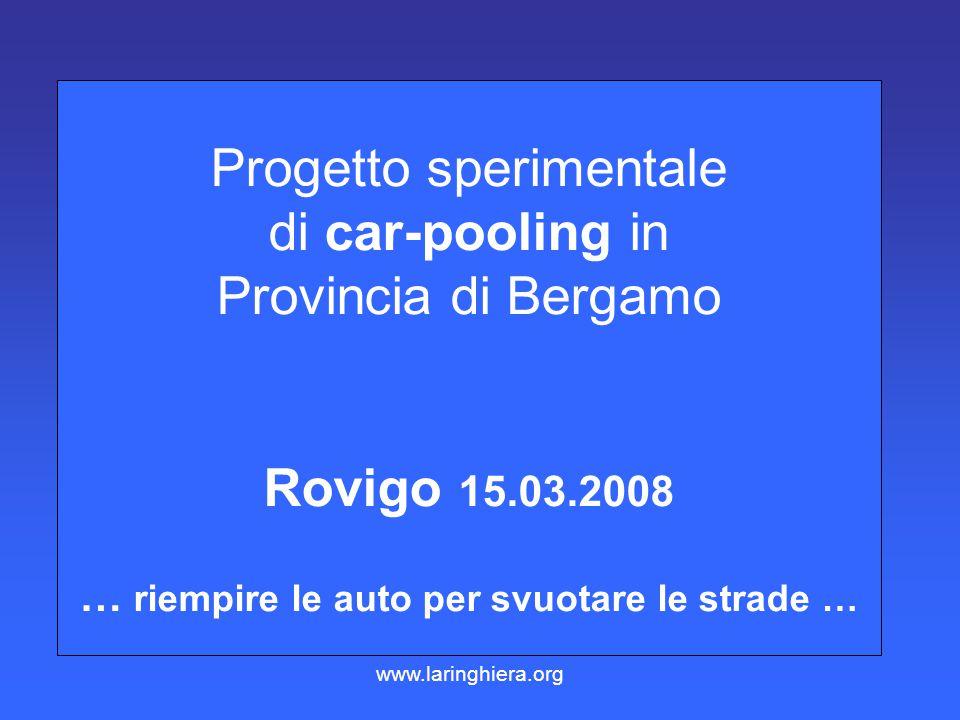 Progetto sperimentale di car-pooling in Provincia di Bergamo Rovigo 15