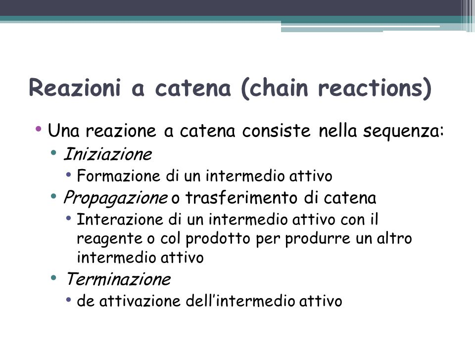 Reazioni a catena (chain reactions)