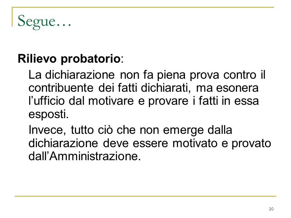 Segue… Rilievo probatorio: