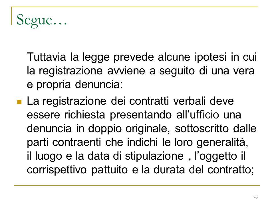 Segue… Tuttavia la legge prevede alcune ipotesi in cui la registrazione avviene a seguito di una vera e propria denuncia: