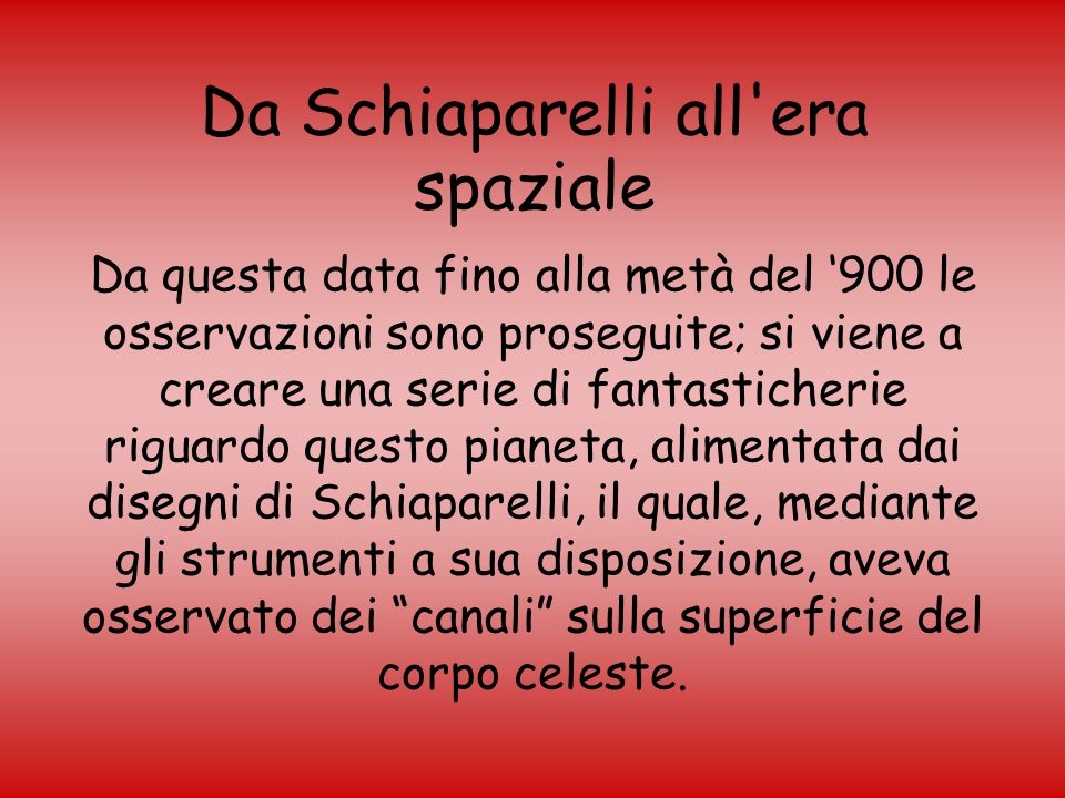 Da Schiaparelli all era spaziale