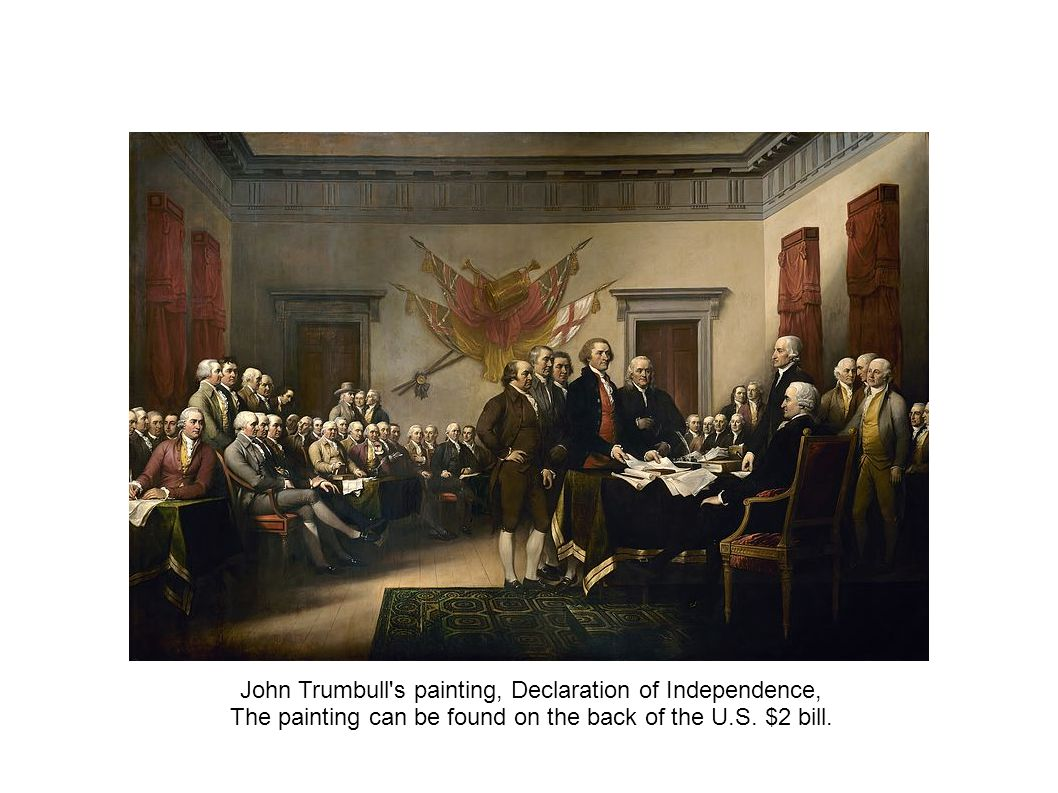 John Trumbull s painting, Declaration of Independence,