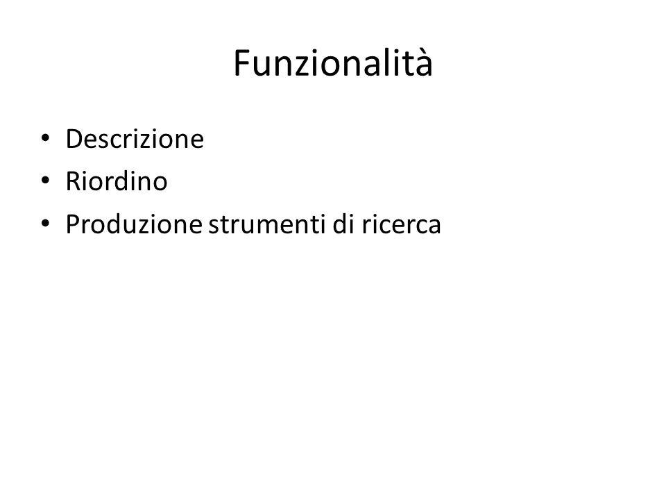 Funzionalità Descrizione Riordino Produzione strumenti di ricerca