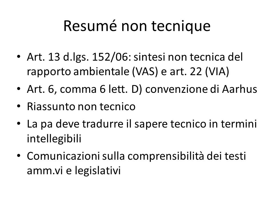 Resumé non tecnique Art. 13 d.lgs. 152/06: sintesi non tecnica del rapporto ambientale (VAS) e art. 22 (VIA)