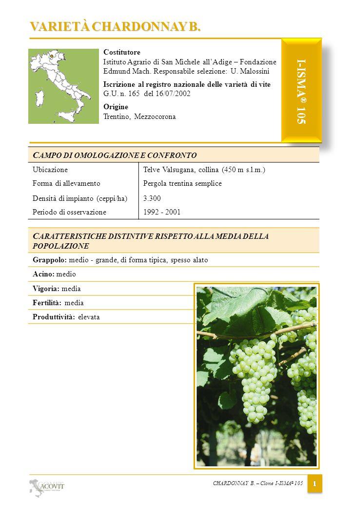 VARIETÀ CHARDONNAY B. I-ISMA® 105 CAMPO DI OMOLOGAZIONE E CONFRONTO