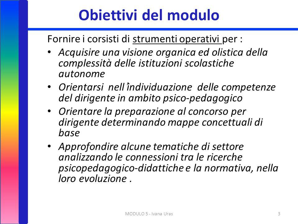 Obiettivi del modulo Fornire i corsisti di strumenti operativi per :