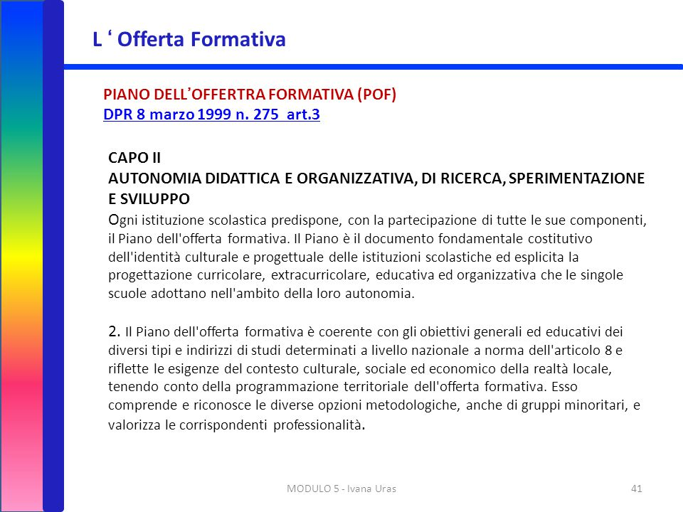 L ' Offerta Formativa PIANO DELL'OFFERTRA FORMATIVA (POF)