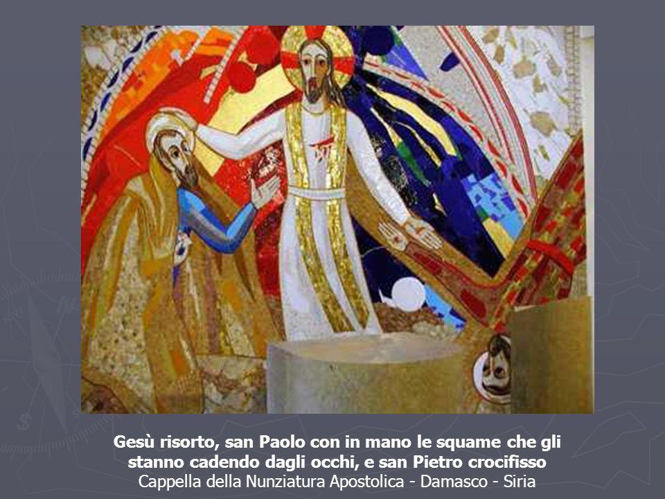 Gesù risorto, san Paolo con in mano le squame che gli stanno cadendo dagli occhi, e san Pietro crocifisso Cappella della Nunziatura Apostolica - Damasco - Siria