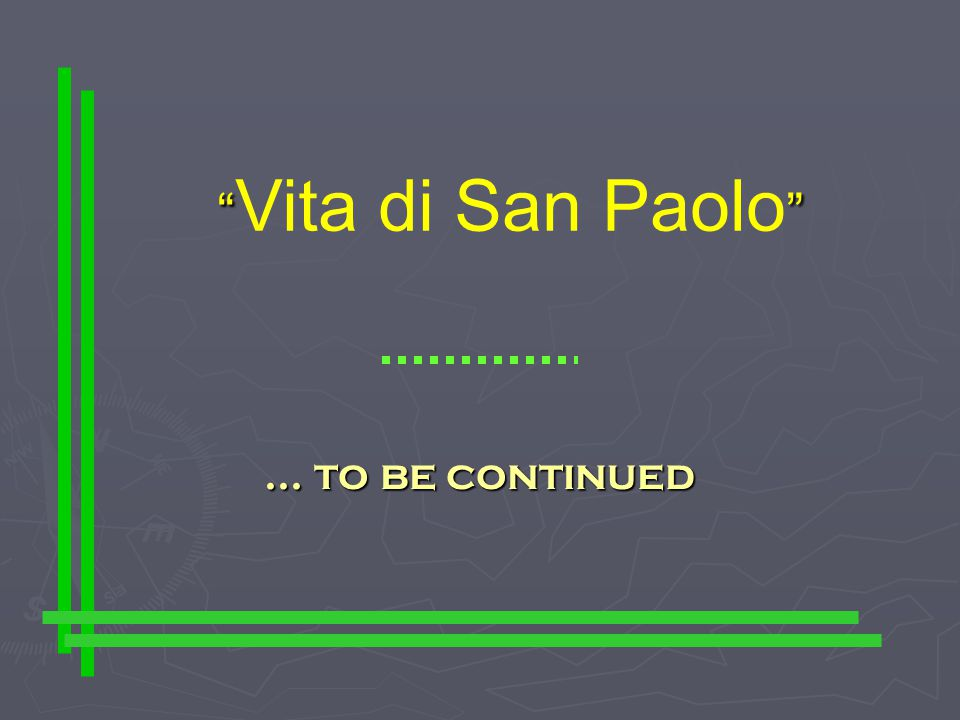 Vita di San Paolo ... to be continued