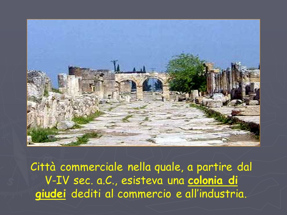 Città commerciale nella quale, a partire dal V-IV sec. a. C