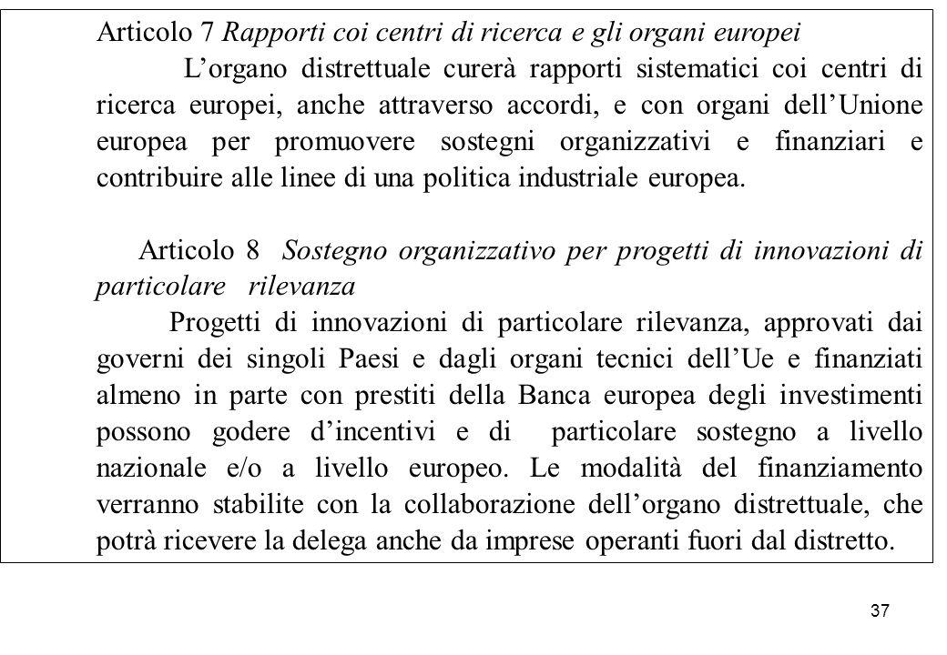 Articolo 7 Rapporti coi centri di ricerca e gli organi europei
