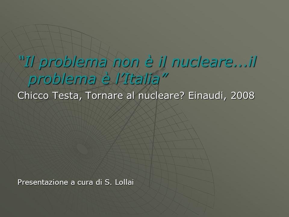 Il problema non è il nucleare...il problema è l'Italia
