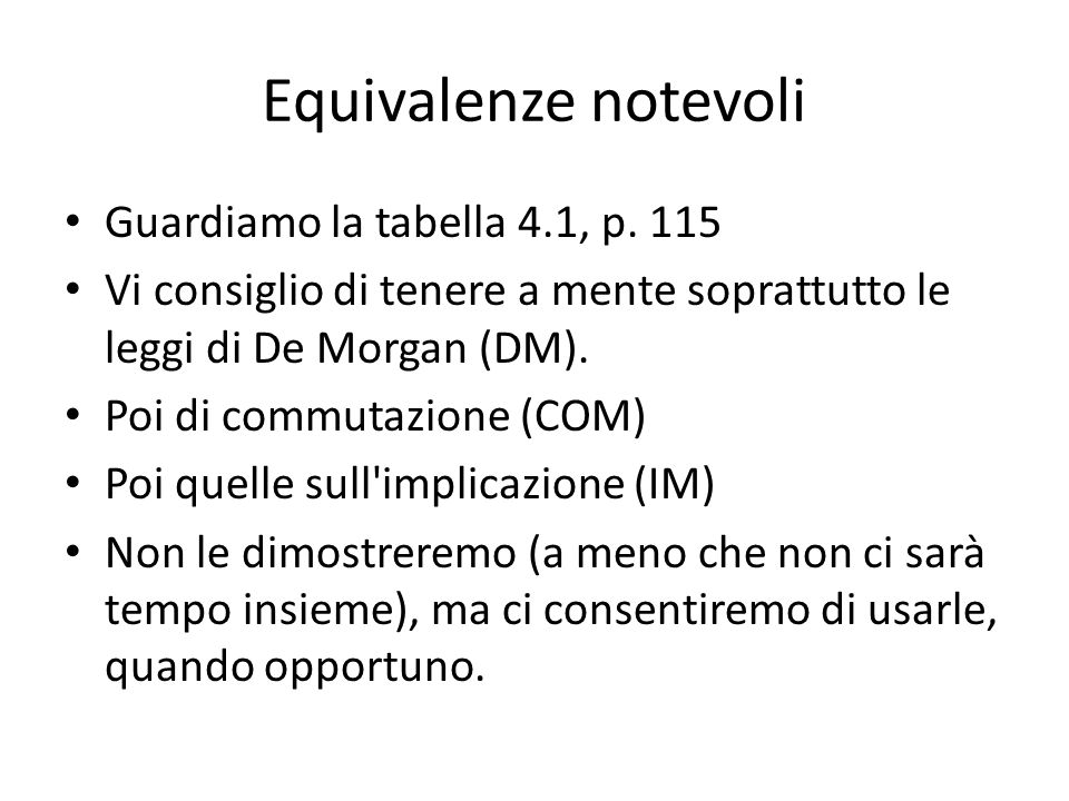 Equivalenze notevoli Guardiamo la tabella 4.1, p. 115