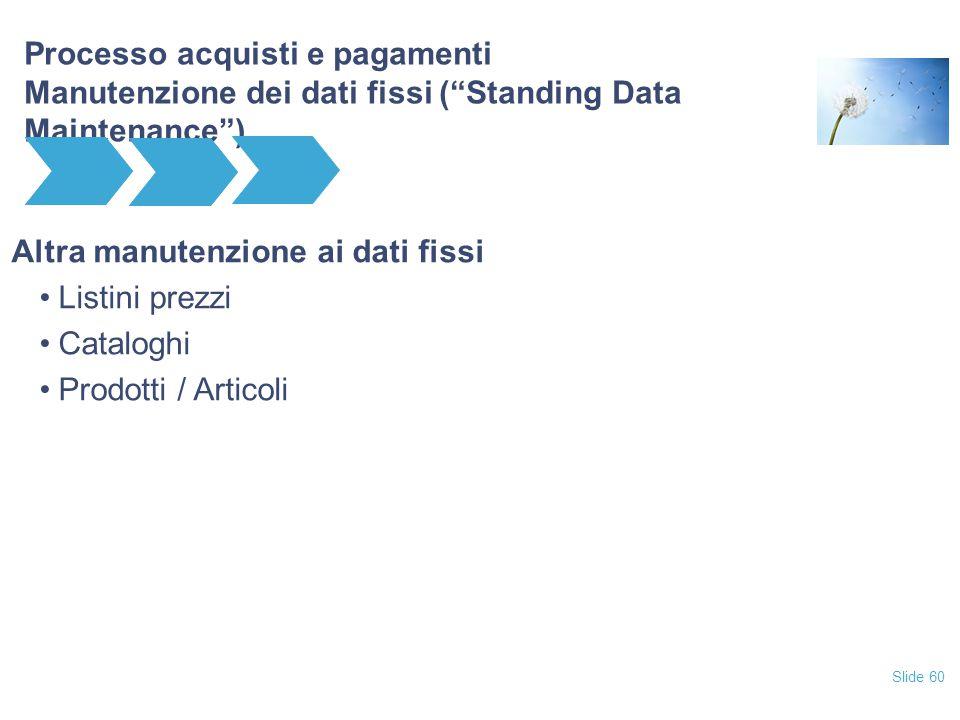 Processo acquisti e pagamenti Manutenzione dei dati fissi ( Standing Data Maintenance )