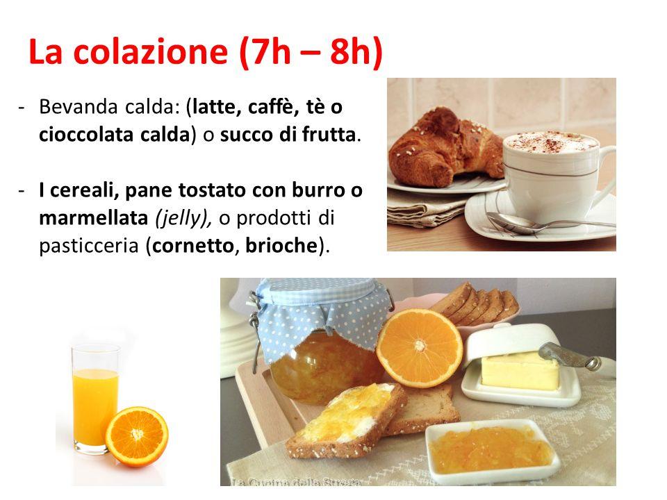 La colazione (7h – 8h) Bevanda calda: (latte, caffè, tè o cioccolata calda) o succo di frutta.