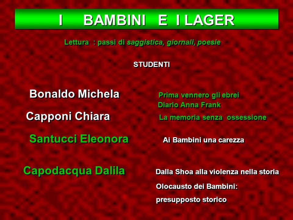 I BAMBINI E I LAGER Lettura : passi di saggistica, giornali, poesie. STUDENTI. Bonaldo Michela Prima vennero gli ebrei.