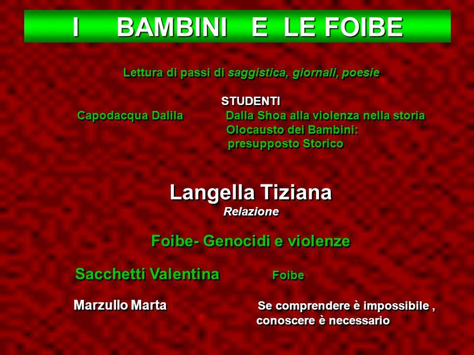 I BAMBINI E LE FOIBE Langella Tiziana Foibe- Genocidi e violenze